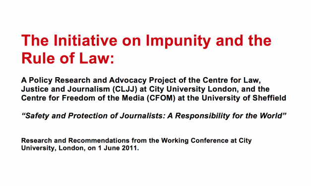 The Initiative on Impunity and the Rule of Law: safety and protection for Journalists: A responsibility for the world